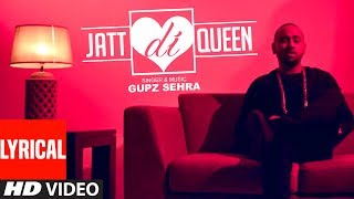JATT DI QUEEN (Lyrical) - Gupz Sehra Feat. Sara Gurpal | Latest Punjabi Songs 2017