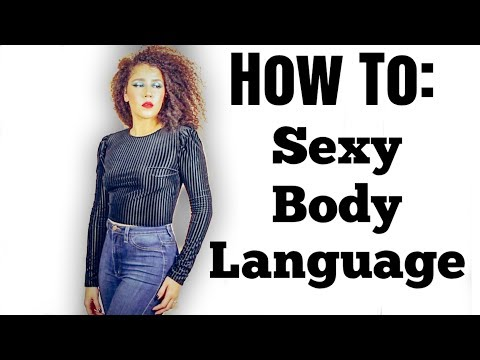 How To Be Sexy With Body Language   5 Ways To Show Confidence   Self Love   #besexy