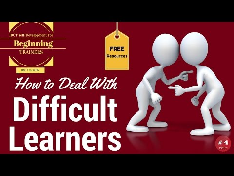How to deal with Difficult Learners!