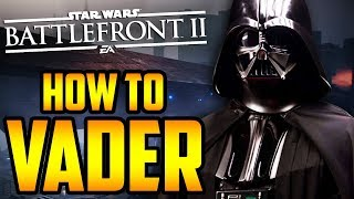 Star Wars Battlefront 2: How to Not Suck - Darth Vader Hero Guide and Review