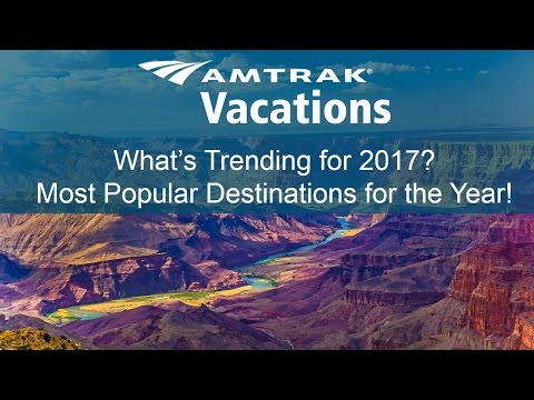 What's trending for 2017? Most popular destinations for the year! (5.10.17)