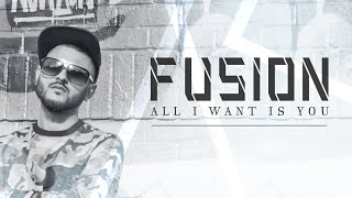 Fusion | All I Want Is You | FireTiger | **Official Video** | VIP Records