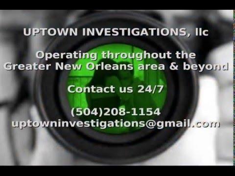 Uptown Investigations - New Orleans Private Investigators - 2/14/2016