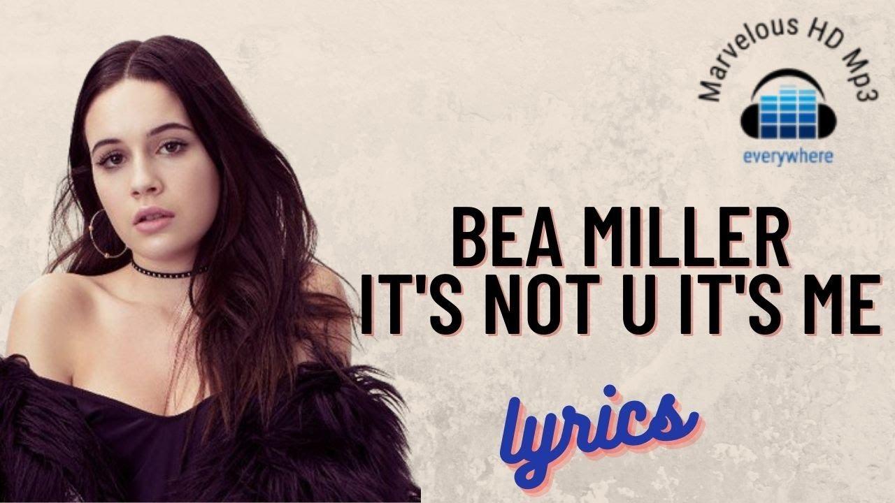 Bea Miller - It's Not U It's Me lirik |  It's Not U It's Me - Bea Miller Lyrics
