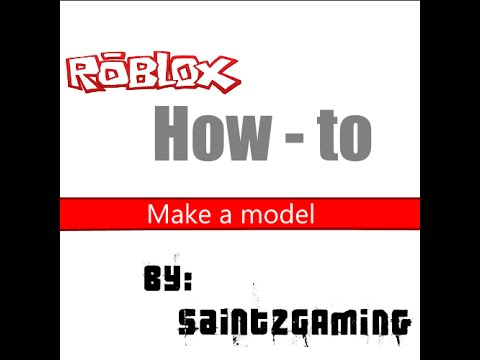 Roblox studio 2015: How to make a model