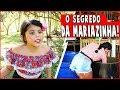 O SEGREDO DA MARIAZINHA