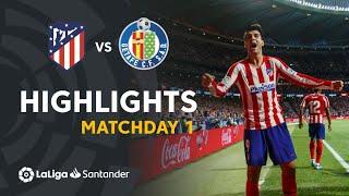 Highlights Atletico de Madrid vs Getafe CF (1-0)