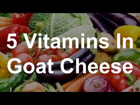 5 Vitamins in Goat Cheese - Health Benefits of Goat Cheese