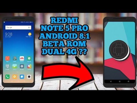 redmi note 5 pro global beta rom download and instal android 8.1 new features+ Benchmarks  Dual 4g??