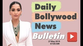 Latest Hindi Entertainment News From Bollywood | Sonam Kapoor | 27 May 2019 | 07:00 AM