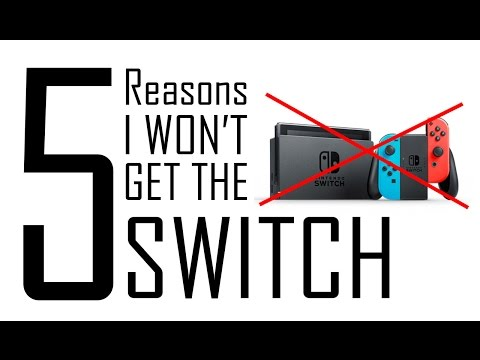 5 Reasons I Won't Get The Nintendo Switch