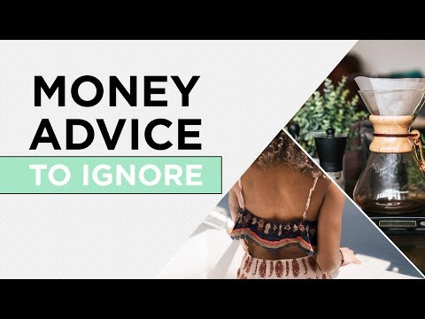 5 Pieces Of Money Advice You Should Never Listen To