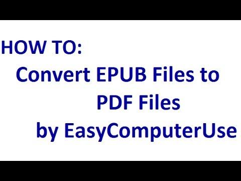 Convert EPUB to PDF Files | by EasyComputerUse