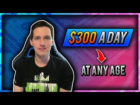 HOW TO MAKE $300 PER DAY (AT ANY AGE)