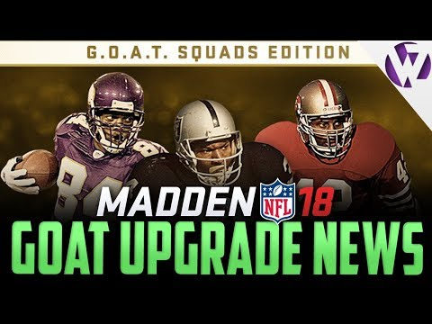 EARN & UPGRADE GOAT PLAYERS FROM PLAYING SOLOS! - MADDEN 18 GOAT SQUAD UPGRADE & GOAT EDITION NEWS