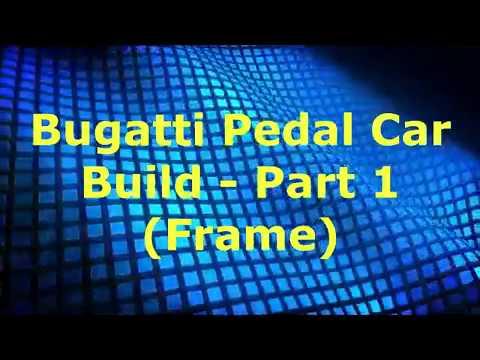 Bugatti Pedal Car Build Part 1 (Frame)