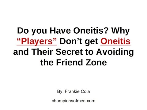 How to Cure Oneitis  - The Secret of Why Players Don't Get Crushes