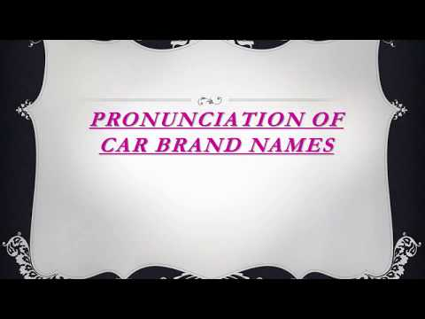Learn how to pronounce the topmost brands of car like AUDI, Renault etc...