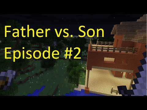 Father vs. Son Gathering Resources (Episode #2)