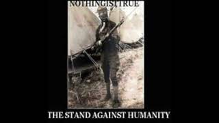 Nothingisttrue - The Stand Against Humanity