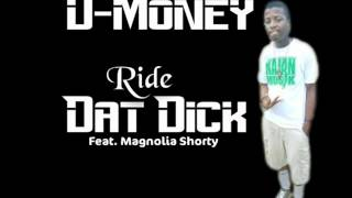 D-money Ride Dat Dick (feat. Magnolia Shorty)