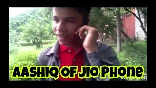 AASHIQ OF JIO PHONE | JIO PHONE 2 MONSOON HUNGAMA OFFER | FUNNY VIDEO