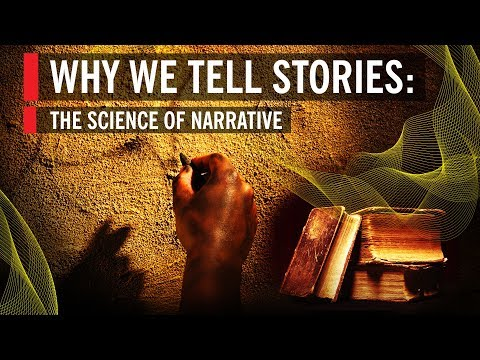 Why We Tell Stories: The Science of Narrative