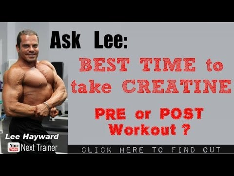 When to take CREATINE - Before or After Workout?