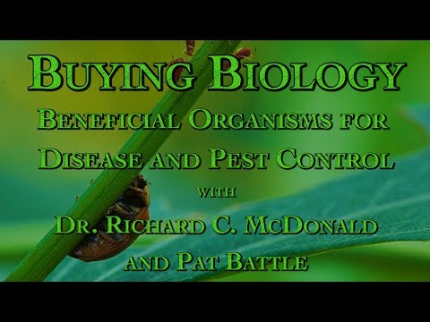 Buying Biology: Beneficial Organisms for Disease & Pest Control with Dr. Richard McDonald