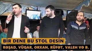 BİR DƏNƏ BU STOL DESİN (Resad, Vuqar, Orxan, Rufet, Valeh ve b.) Meyxana 2016