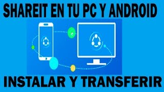 Instalar Shareit en Windows 10 y Andorid y Transferir archivos 2017
