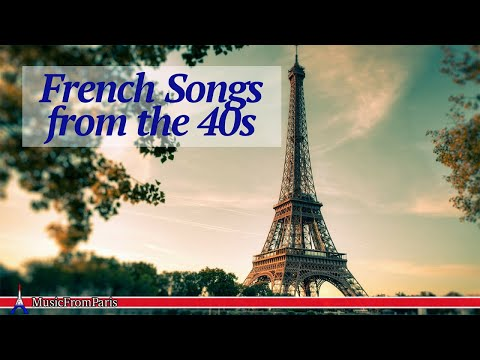 French Songs from the 40s - Les Plus Belles Chansons des Années 40