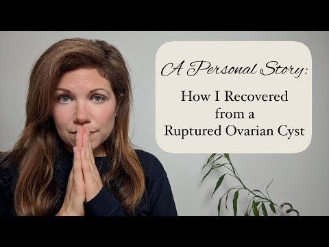 How I Recovered from a Ruptured Ovarian Cyst
