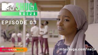 MTV Shuga Naija (S4) - Episode Three