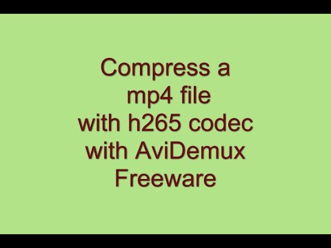Compress mp4 with h265 codec using AviDemux Freeware