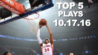 Top 5 NBA Plays: October 17th