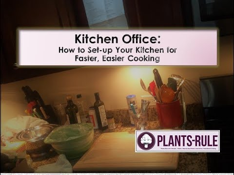 Kitchen Office Space: How to Make Cooking Faster, Easier, and More Fun from Plants-Rule