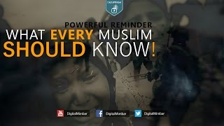 What EVERY Muslim Should Know! - Powerful Reminder