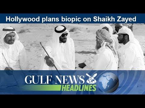 Hollywood plans biopic on Shaikh Zayed - GN Headlines