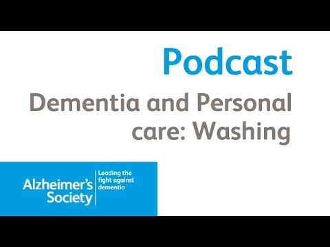Dementia and personal care: Washing - Alzheimer's Society Podcast August 2014