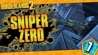 Borderlands 2 | Sniper Only Zero Funny Moments And Drops | Day #7