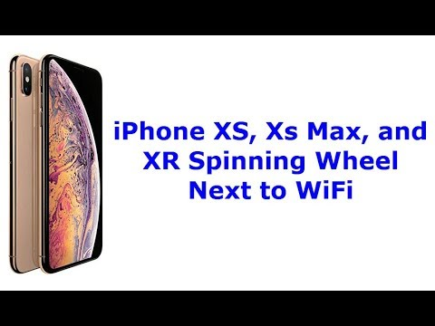 iPhone XS, Xs Max, and XR Spinning Next to WiFi (Fixed)
