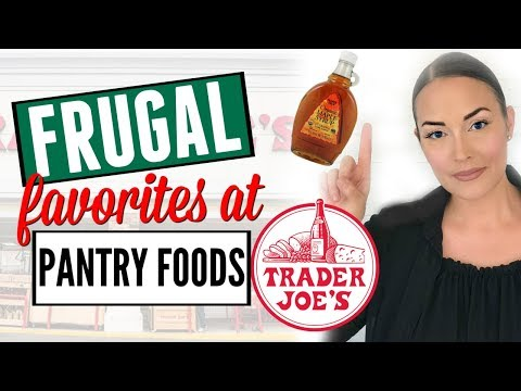 🍪EP. 2🍪 PANTRY FOOD FRUGAL FAVORITES AT TRADER JOES ● HAUL ●  WHAT TO BUY / GOOD AT TRADER JOES