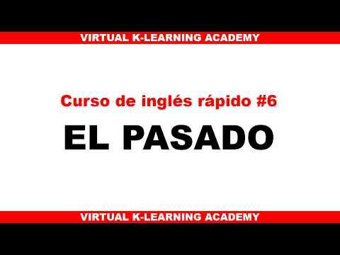 CURSO DE INGLES RAPIDO 6 : EL PASADO