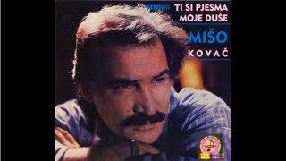 Mišo Kovač - Ja Nemam Više Razloga Da živim - (official Audio 1986)