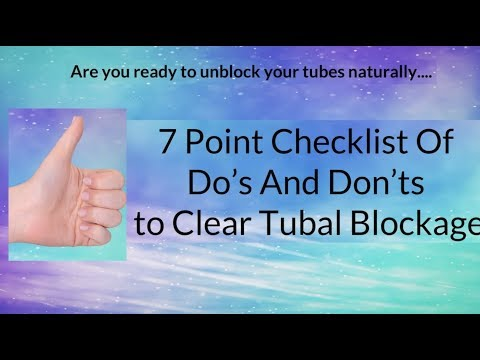 7 Point Checklist Of Do's And Don'ts to Clear Tubal Blockage