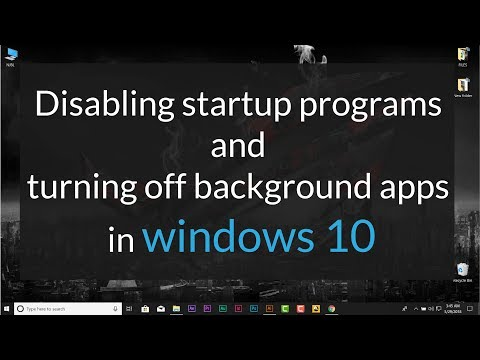 Disabling startup programs and turning off background apps in windows 10
