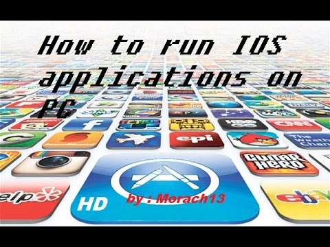 How To Run IOS Applications On PC 2016