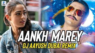Aankh Marey (Remix) | DJ Aayush Dubai | Ranveer Singh | Sara Ali Khan | | Mika Singh | Neha Kakkar