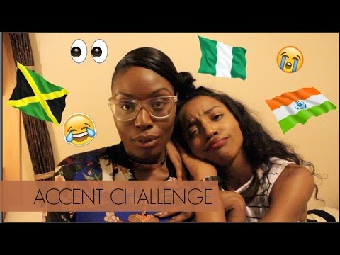 ACCENT CHALLENGE/TAG | NIGERIAN | JAMAICAN | INDIAN | FRENCH